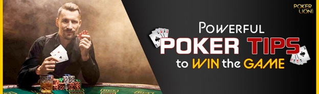 Powerful Poker Tips to Win the Game