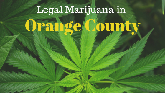 Complete Guide To Buying Legal Marijuana In Orange County