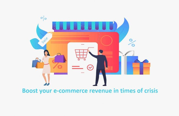 Boost your e-commerce revenue in times of crisis – Expert tips