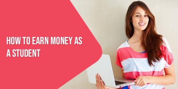How To Earn Money As A Student