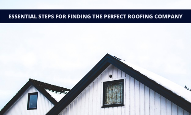 Essential Steps for Finding the Perfect Roofing Company