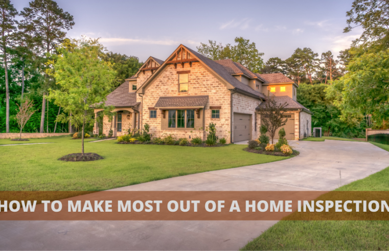 How to Make Most Out of a Home Inspection