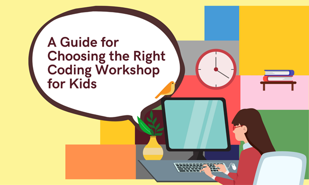 How to Choose a Coding Workshop for Kids?