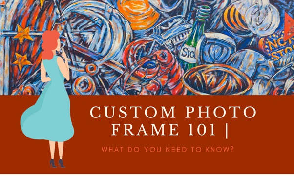 What Must You Know About Custom Photo Frame?