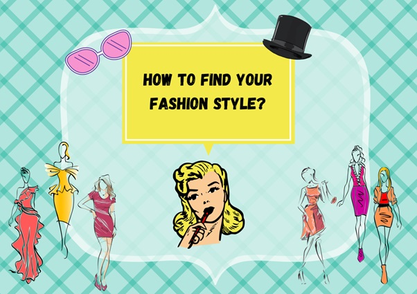 Getting Started with Fashion: How to Find Your Personal Style?