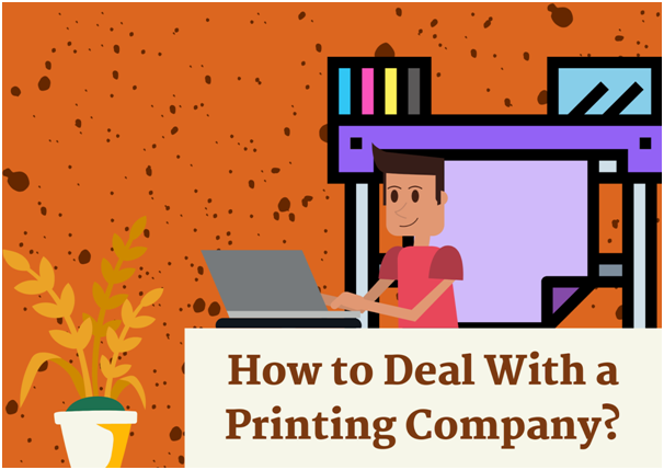 How To Get The Most Out Of A Printing Company?