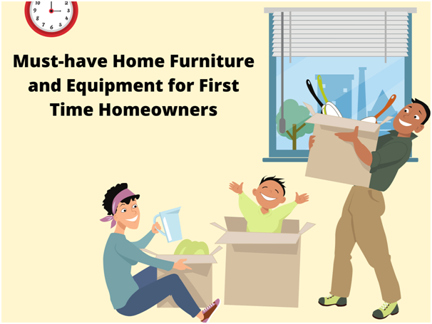 A Beginner's Guide for Homeowners: Must-have Furniture and Basic Maintenance