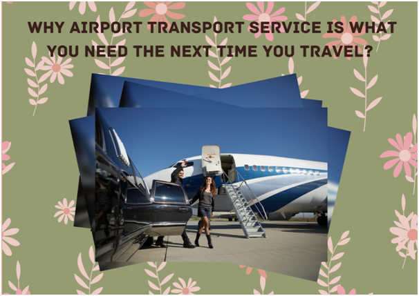 Airport Transport Service: Why You Really Need It