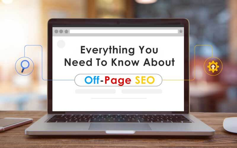 Everything You Need To Know About Off-Page SEO