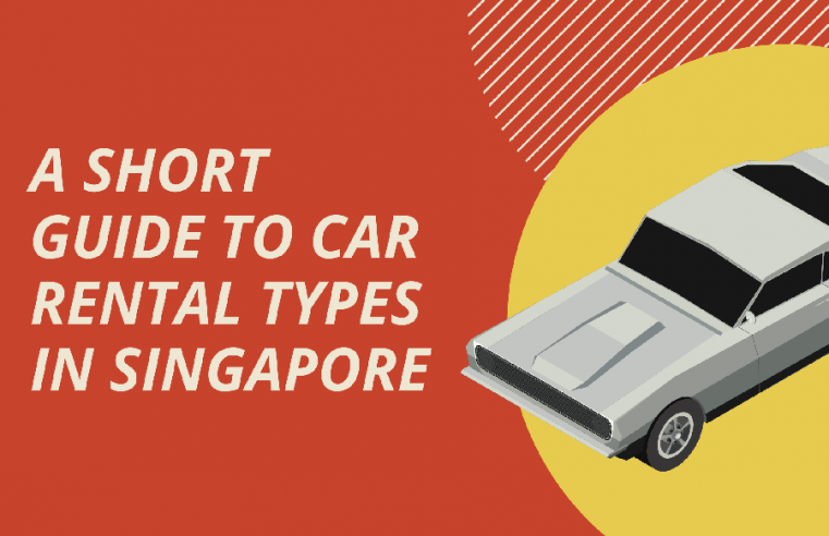 A Short Guide to Car Rental Types in Singapore