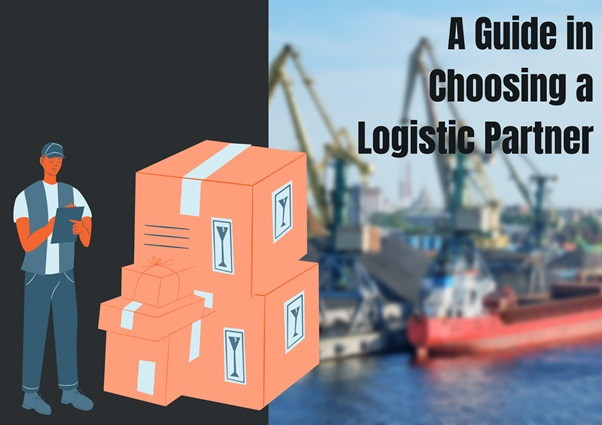 A Guide in Choosing a Logistic Partner