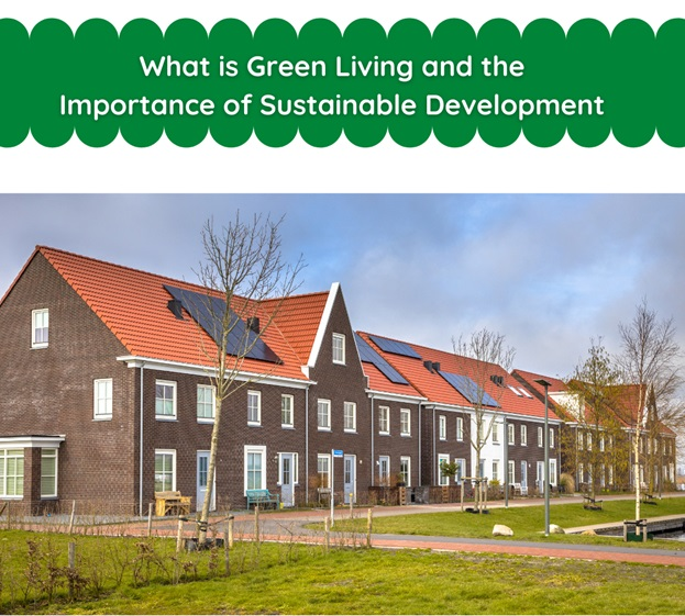 What is Green Living and the Importance of Sustainable Development