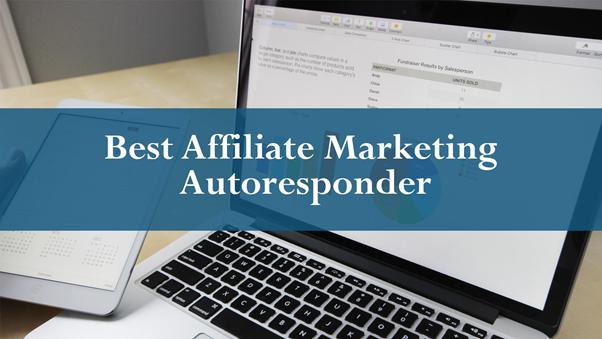 How Do I Pick the Best Affiliate Marketing Autoresponder?